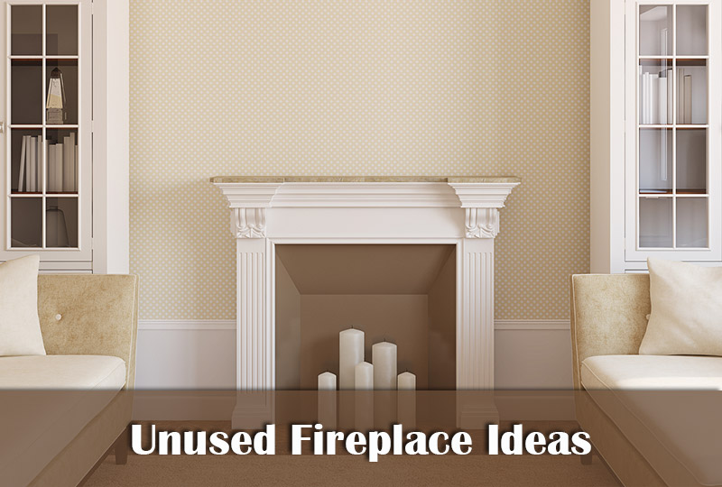5 Unused Fireplace Ideas