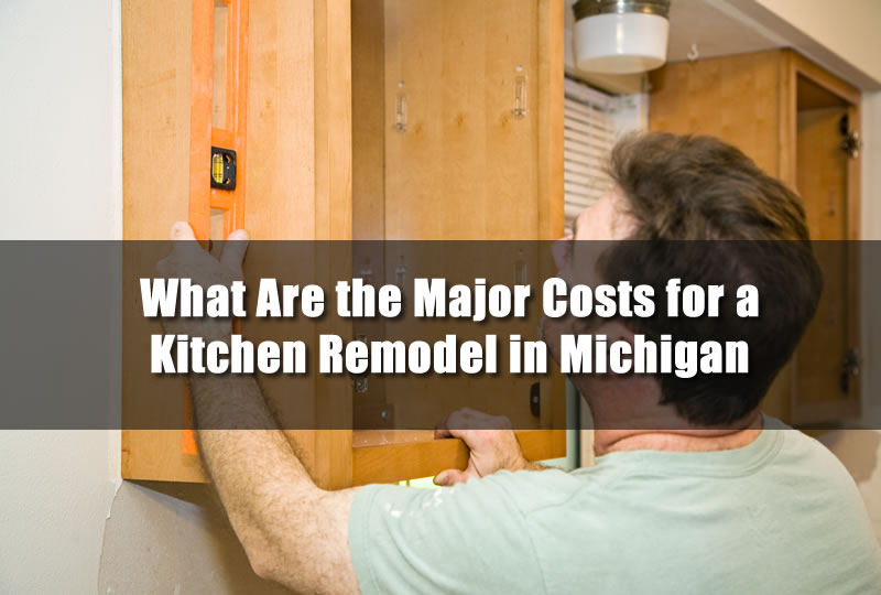 What Are the Major Costs for a Kitchen Remodel in Michigan