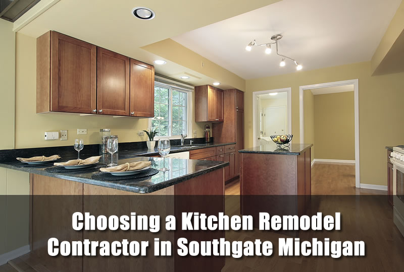 Choosing a Kitchen Remodel Contractor in Southgate Michigan