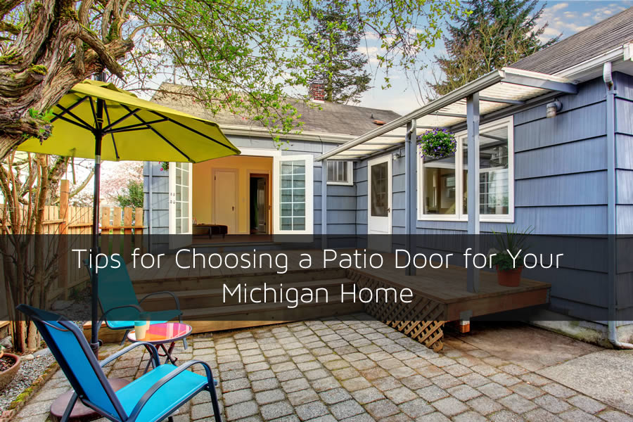 Tips for Choosing a Patio Door for Your Michigan Home