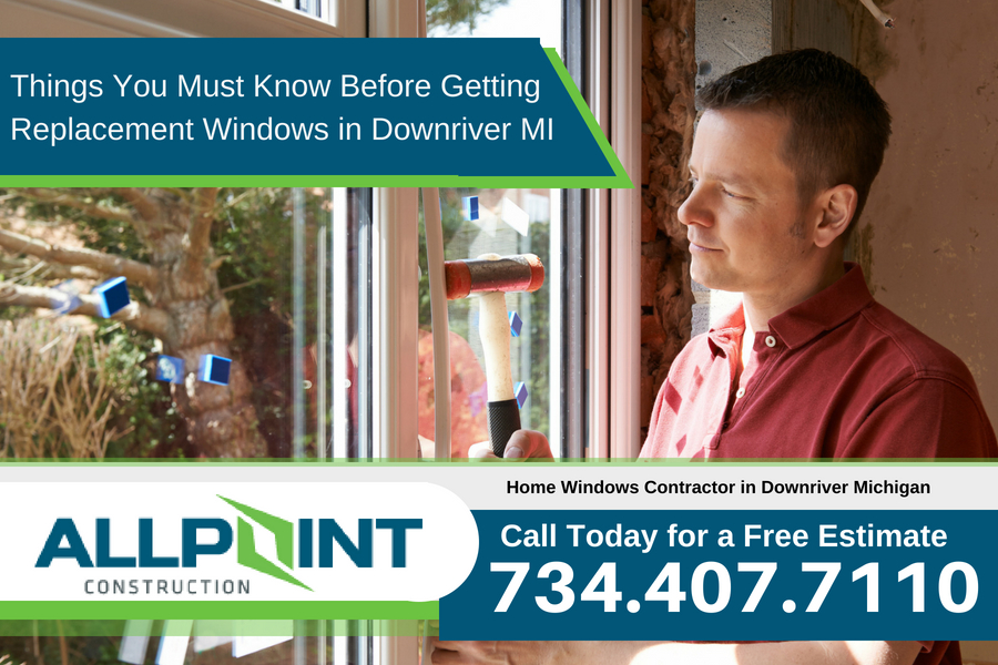Things You Must Know Before Getting Replacement Windows in Downriver Michigan