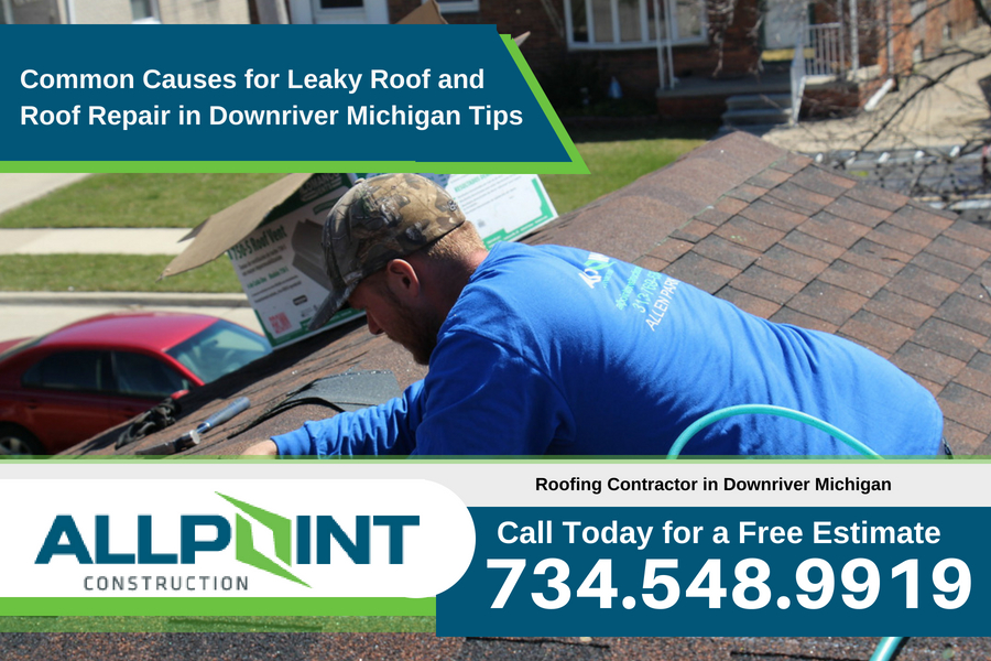 Common Causes for Leaky Roof and Roof Repair in Downriver Michigan Tips