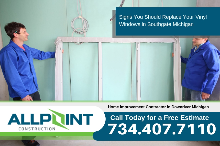 Signs You Should Replace Your Vinyl Windows in Southgate Michigan