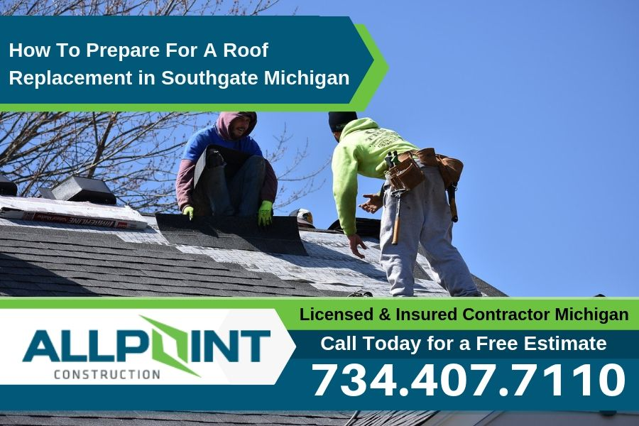 How To Prepare For A Roof Replacement in Southgate Michigan