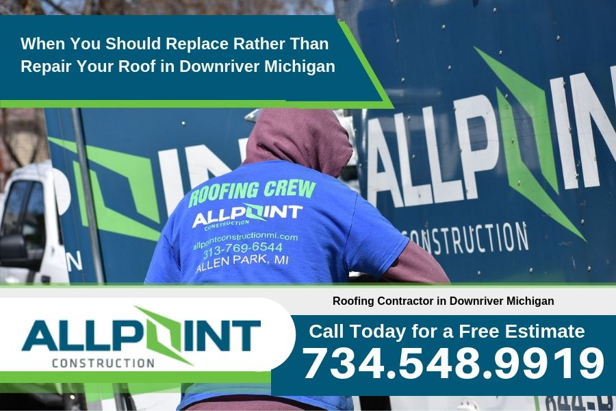 When You Should Replace Rather Than Repair Your Roof in Downriver Michigan