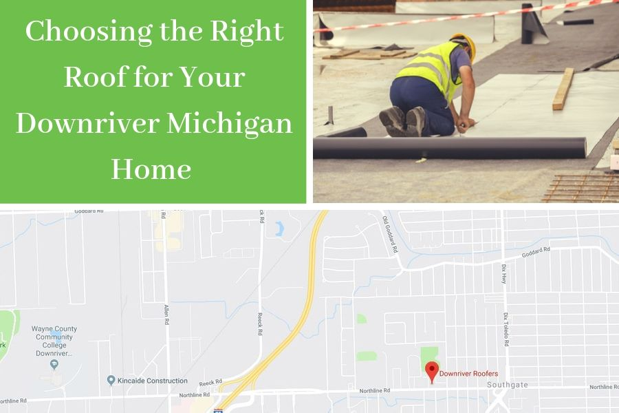 Choosing the Right Roof for Your Downriver Michigan Home