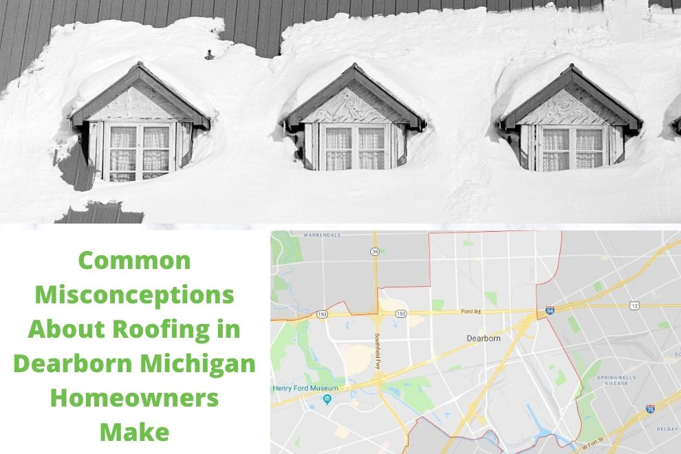 Common Misconceptions About Roofing in Dearborn Michigan Homeowners Make