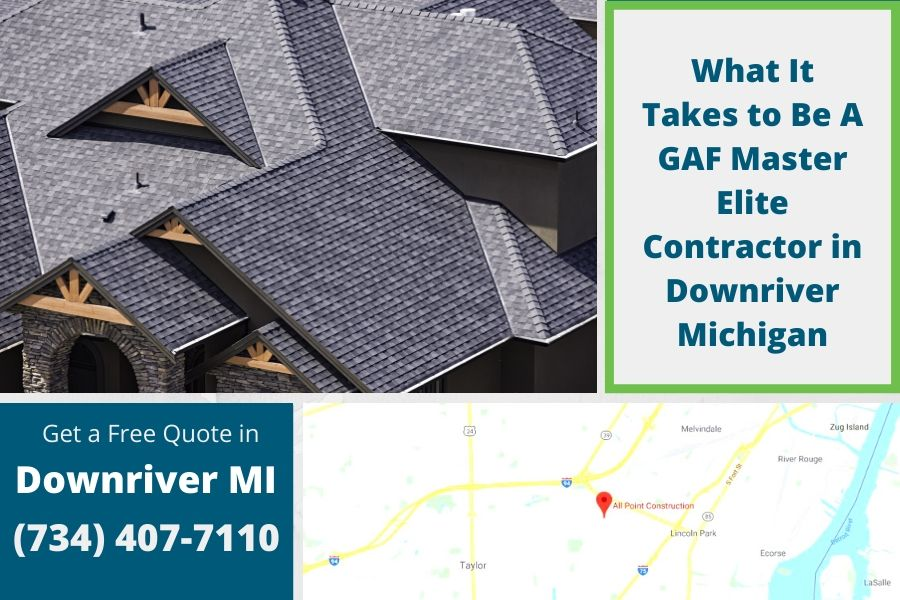 What It Takes to Be A GAF Master Elite Contractor in Downriver Michigan
