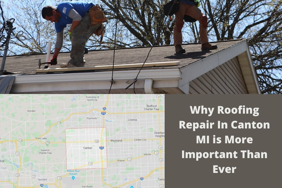 Why Roofing Repair In Canton MI is More Important Than Ever